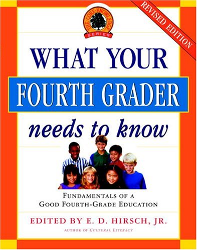 What Your Fourth Grader Needs to Know: Fundamentals of a Good Fourth-Grade Education