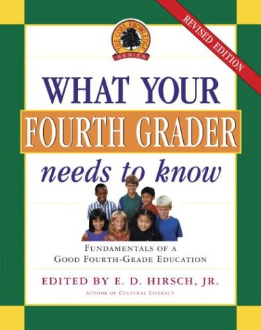 What Your Fourth Grader Needs to Know, Revised Edition: Fundamentals of a Good Fourth Grade Education 9780385497206