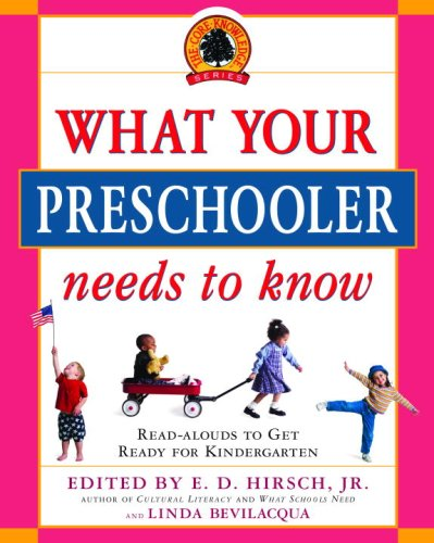 What Your Preschooler Needs to Know: Read-Alouds to Get Ready for Kindergarten 9780385341981