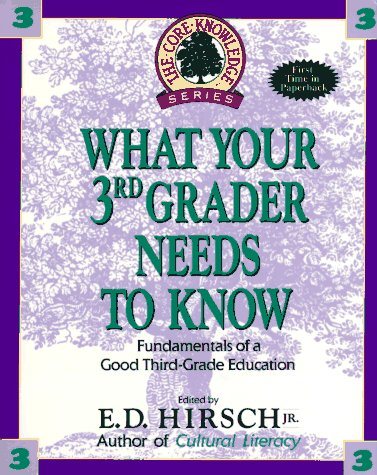 What Your Third Grader Needs to Know: Fundamentals of a Good Third-Grade Education 9780385312578