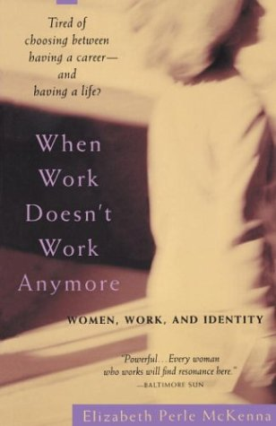 When Work Doesn't Work Anymore: Women, Work, and Identity 9780385317986