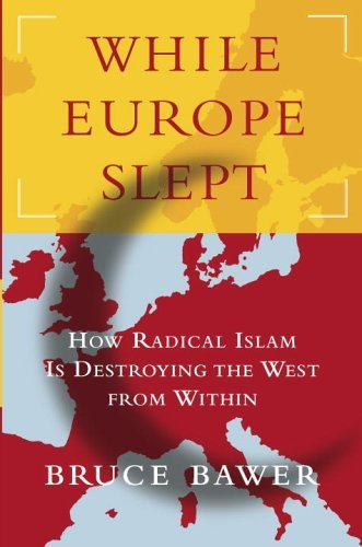 While Europe Slept: How Radical Islam Is Destroying the West from Within 9780385514729
