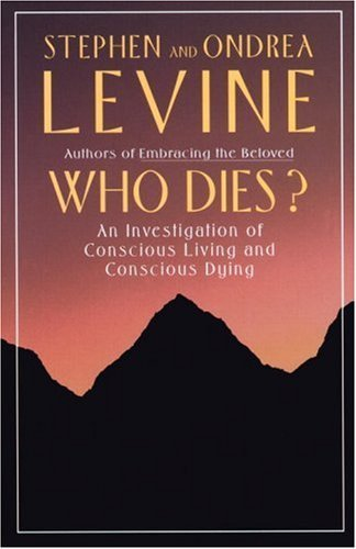 Who Dies?: An Investigation of Conscious Living and Conscious Dying 9780385262217