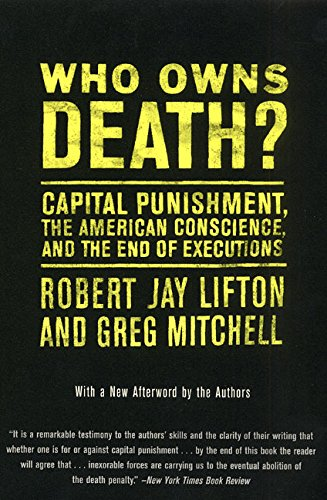 Who Owns Death?: Capital Punishment, the American Conscience, and the End of Executions 9780380792467