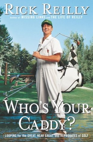 Who's Your Caddy?: Looping for the Great, Near Great, and Reprobates of Golf 9780385488853