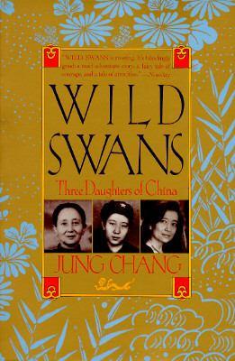 Wild Swans: Three Daughters of China 9780385425476