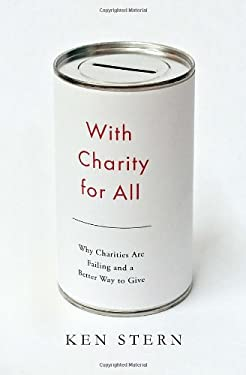 With Charity for All: The Terrible Truth of Charitable Failure 9780385534710