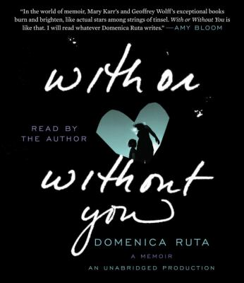 With or Without You: A Memoir 9780385360951