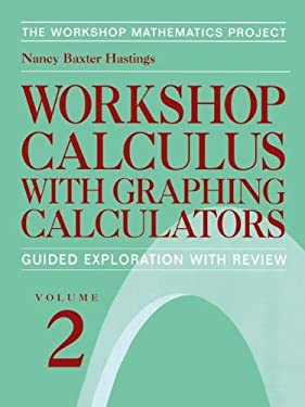 Workshop Calculus with Graphing Calculators: Guided Exploration with Review 9780387986753