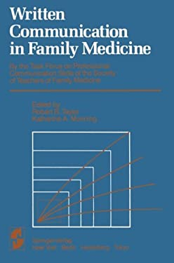Written Communication in Family Medicine: By the Task Force on Professional Communication Skills of the Society of Teachers of Family Medicine 9780387909790