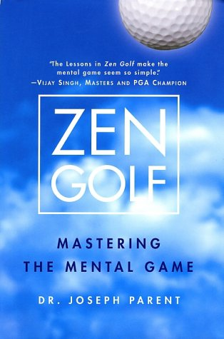 Zen Golf: Mastering the Mental Game 9780385504461