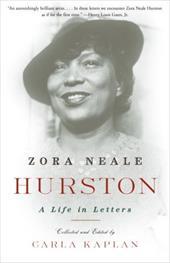 Zora Neale Hurston: A Life in Letters - Hurston, Zora Neale / Kaplan, Carla