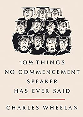 10 Things No Commencement Speaker Has Ever Said 9780393074314
