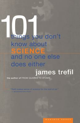 101 Things You Don't Know about Science and No One Else Does Either 9780395877401