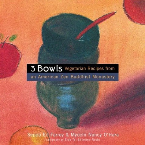 3 Bowls: Vegetarian Recipes from an American Zen Buddhist Monastery 9780395977071