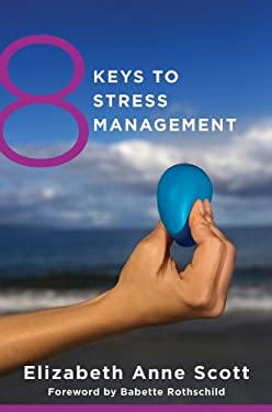 8 Keys to Stress Management 9780393708097