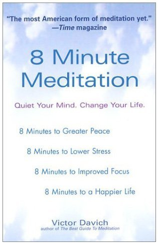 8 Minute Meditation: Quiet Your Mind. Change Your Life. 9780399529955