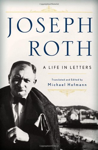 Joseph Roth: A Life in Letters 9780393060645