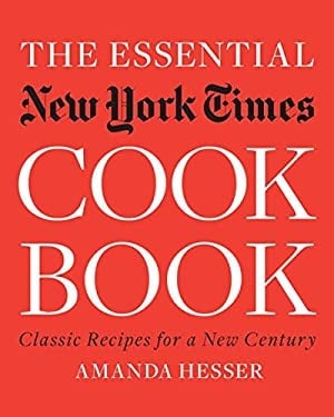 The Essential New York Times Cookbook: Classic Recipes for a New Century 9780393061031