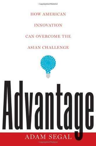 Advantage: How American Innovation Can Overcome the Asian Challenge 9780393068788