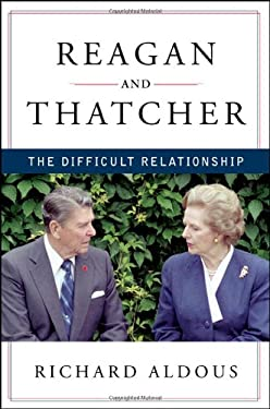 Reagan and Thatcher: The Difficult Relationship 9780393069006