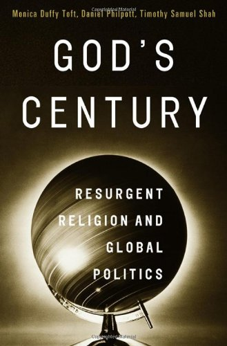 God's Century: Resurgent Religion and Global Politics 9780393069266