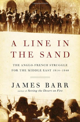 A Line in the Sand: The Anglo-French Struggle for the Middle East, 1914-1948 9780393070651