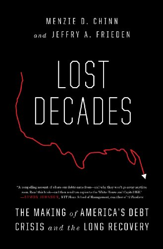 Lost Decades: The Making of America's Debt Crisis and the Long Recovery 9780393076509