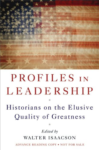Profiles in Leadership: Historians on the Elusive Quality of Greatness 9780393076554