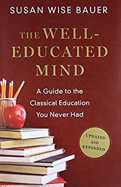Well-Educated Mind : A Guide to the Classical Education You Never Had