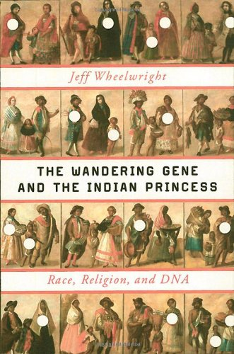 The Wandering Gene and the Indian Princess: Race, Religion, and DNA 9780393081916