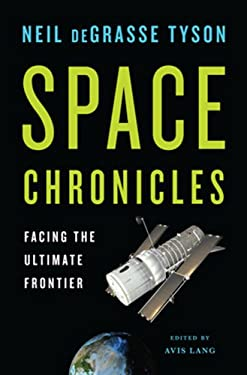 Space Chronicles: Facing the Ultimate Frontier 9780393082104
