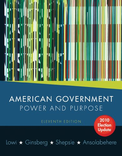 American Government: Power and Purpose 9780393118209