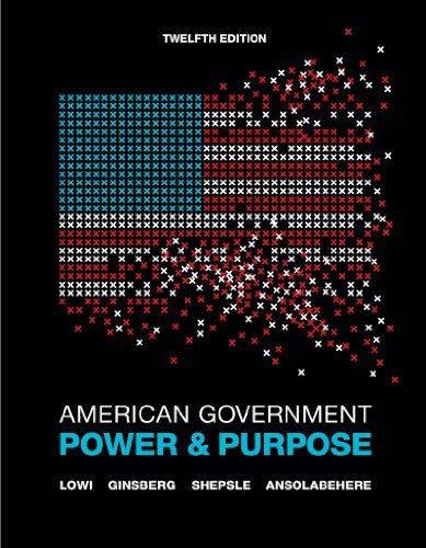 American Government: Power & Purpose 9780393138191