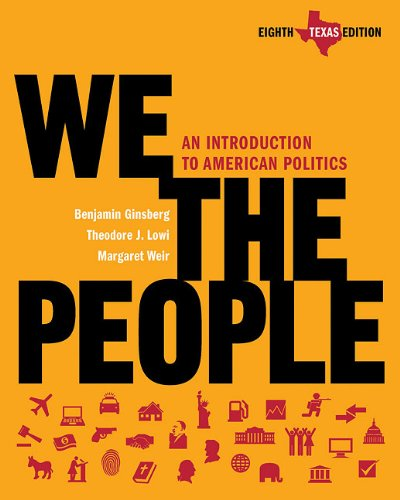 Texas We the People: An Introduction to American Politics 9780393149579