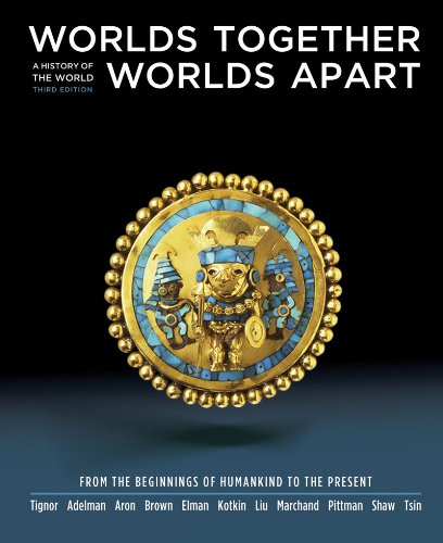 Worlds Together, Worlds Apart: A History of the World: From the Beginnings of Humankind to the Present 9780393149715
