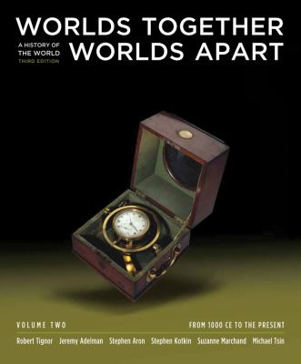 Worlds Together, Worlds Apart: a history of the world, volume 2: From 1000 CE to the Present 9780393149746