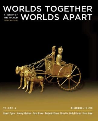Worlds Together, Worlds Apart, Volume a: A History of the World: Beginnings to 1200
