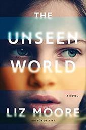 The Unseen World: A Novel 23030612