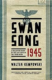 Swansong 1945: A Collective Diary of the Last Days of the Third Reich 22520344