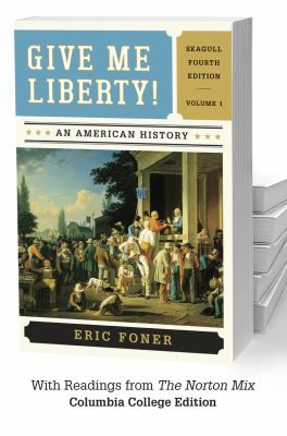 Give Me Liberty!: An American History (Fourth Edition: Volume 1)
