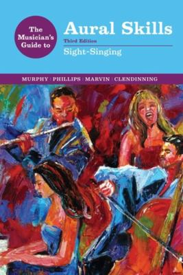 The Musician's Guide to Aural Skills: Sight-Singing (Third Edition)  (The Musician's Guide Series)