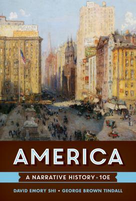 America: A Narrative History (Tenth Edition)  (Vol. One Volume)