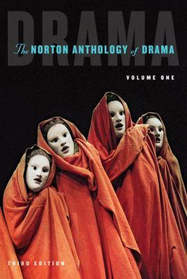 The Norton Anthology of Drama (Third Edition)  (Vol. 1)