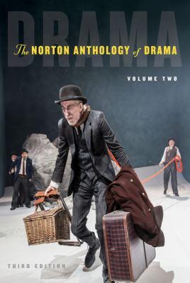 The Norton Anthology of Drama (Third Edition)  (Vol. 2)