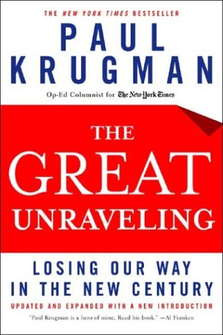 The Great Unraveling: Losing Our Way in the New Century 9780393326055