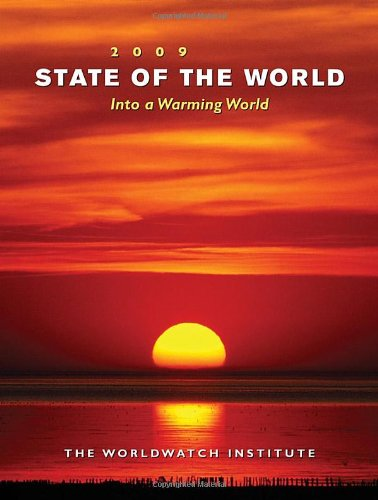State of the World 2009: Into a Warming World 9780393334180