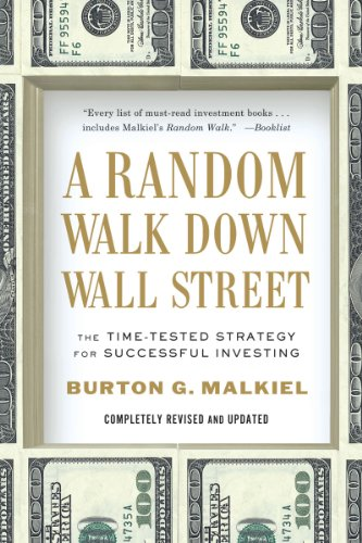 A Random Walk Down Wall Street: The Time-Tested Strategy for Successful Investing 9780393340747