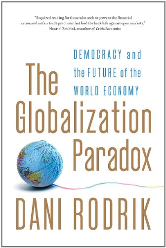 The Globalization Paradox: Democracy and the Future of the World Economy 9780393341287