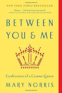 Between You & Me: Confessions of a Comma Queen